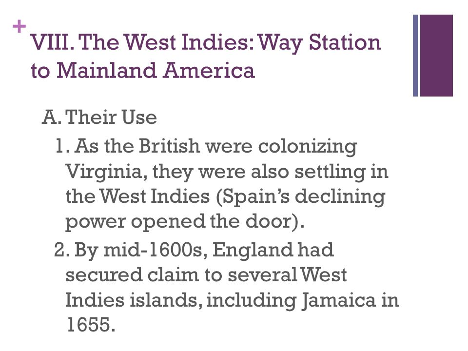 + VIII.The West Indies: Way Station to Mainland America A.
