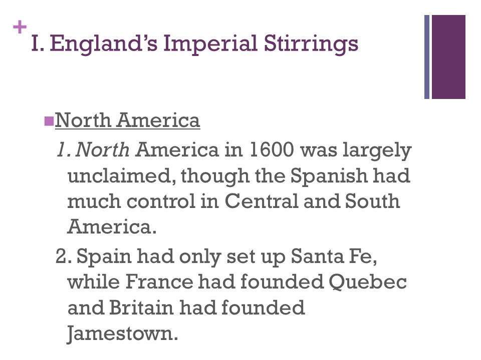 + I.England's Imperial Stirrings North America 1.