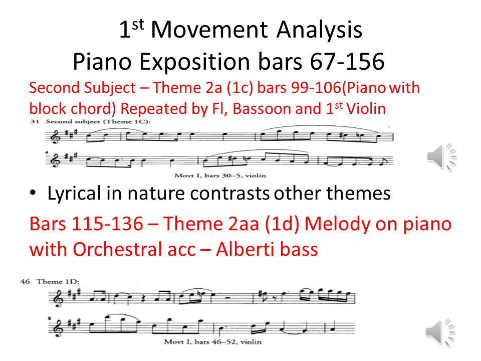 1 st Movement Analysis Piano Exposition bars 67-156 Bars 67-74 Theme 1a A Major (Piano with string acc.) Repeated version decorated hugely Theme 1b ba