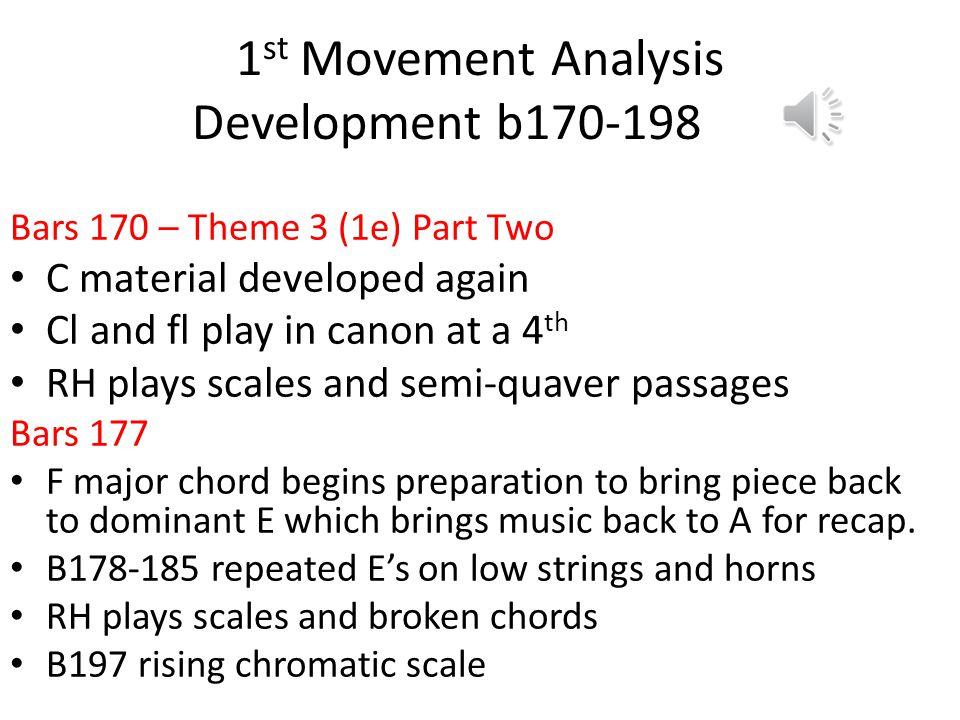 1 st Movement Analysis Development b156-170 Bars 156-170 – Theme 3 (1e) Part One Expecting keys of A Major-E Major – D Major – 3 related minors F# min