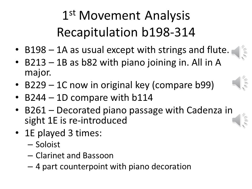 1 st Movement Analysis Recapitulation b198-314 Fusion of orchestral and piano exposition. Material is shared between soloist and orchestra Old themes