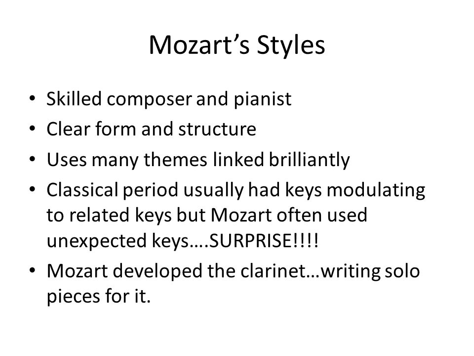 Features of Classical Music Texture: Light and clear mainly homophonic Melody: Elegant and expressive Instruments: Orchestra grew from Baroque Period.