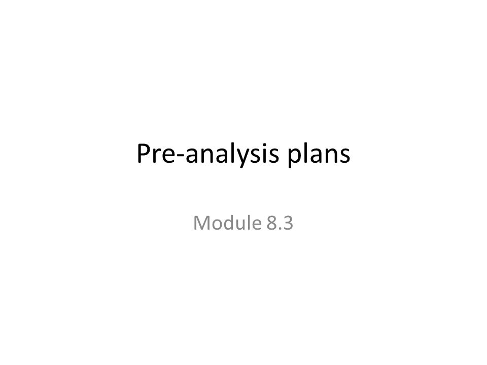 Pre-analysis plans Module 8.3
