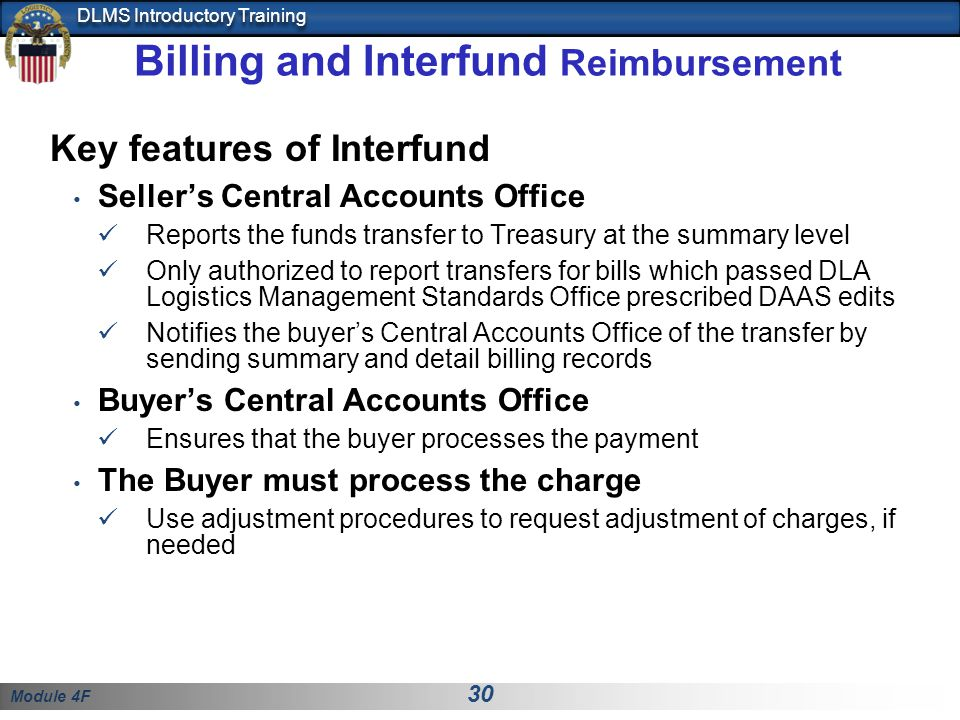 Module 4F 30 DLMS Introductory Training Billing and Interfund Reimbursement Key features of Interfund Seller's Central Accounts Office Reports the fun