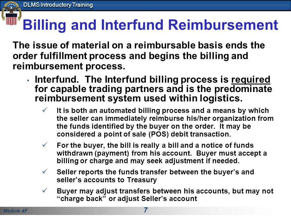 Module 4F 7 DLMS Introductory Training Billing and Interfund Reimbursement The issue of material on a reimbursable basis ends the order fulfillment pr