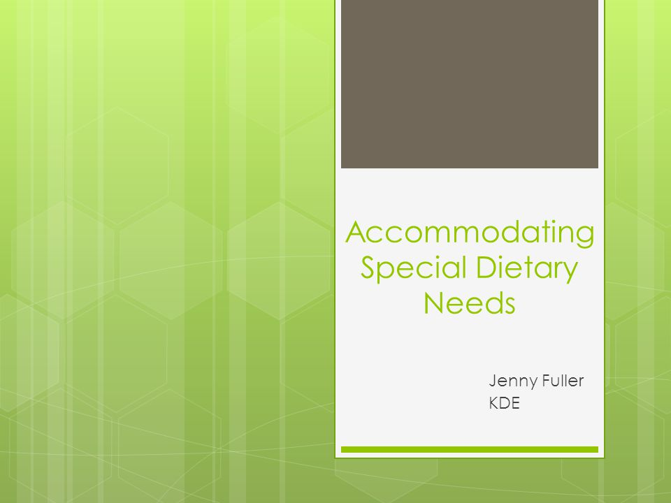 Accommodating Special Dietary Needs Jenny Fuller KDE