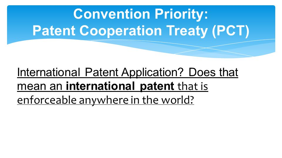 Convention Priority: Patent Cooperation Treaty (PCT) International Patent Application.