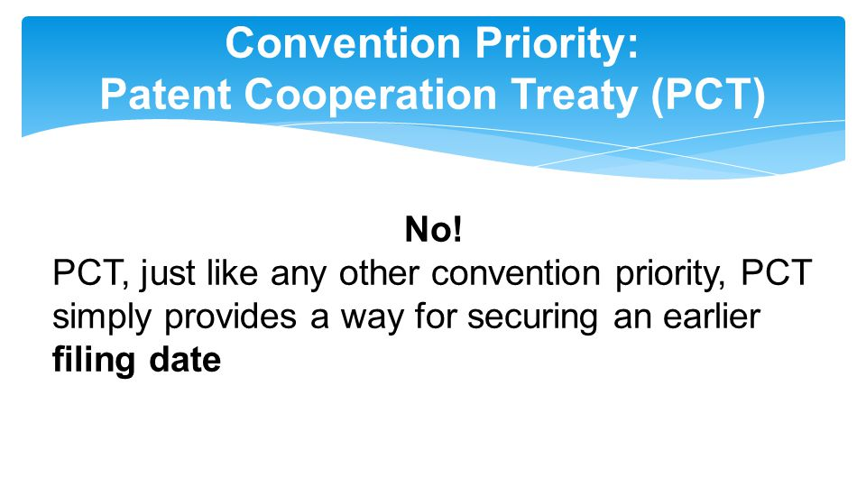 Convention Priority: Patent Cooperation Treaty (PCT) No.