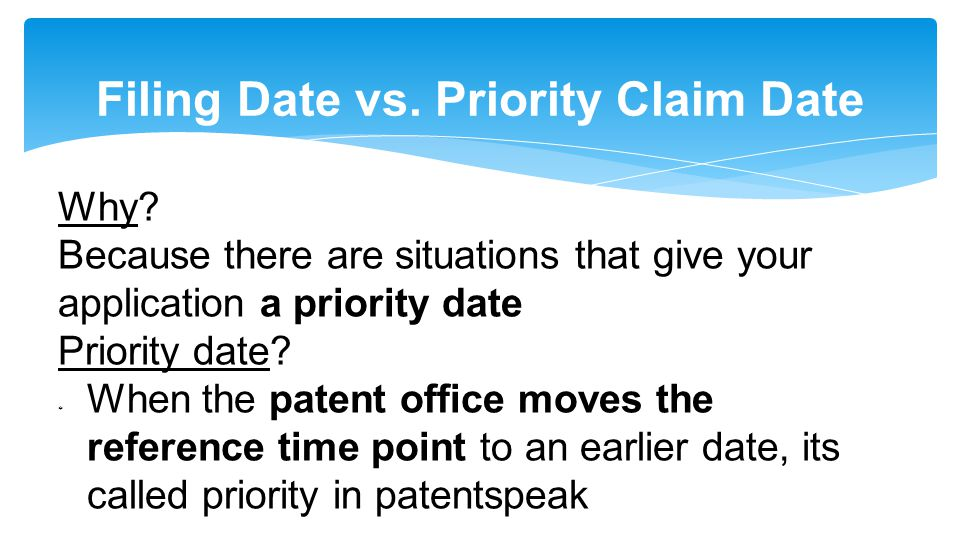 Filing Date vs. Priority Claim Date Why.