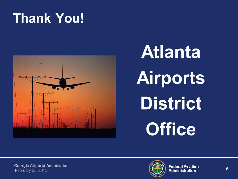 Federal Aviation Administration 9 Georgia Airports Association February 25, 2015 Thank You.