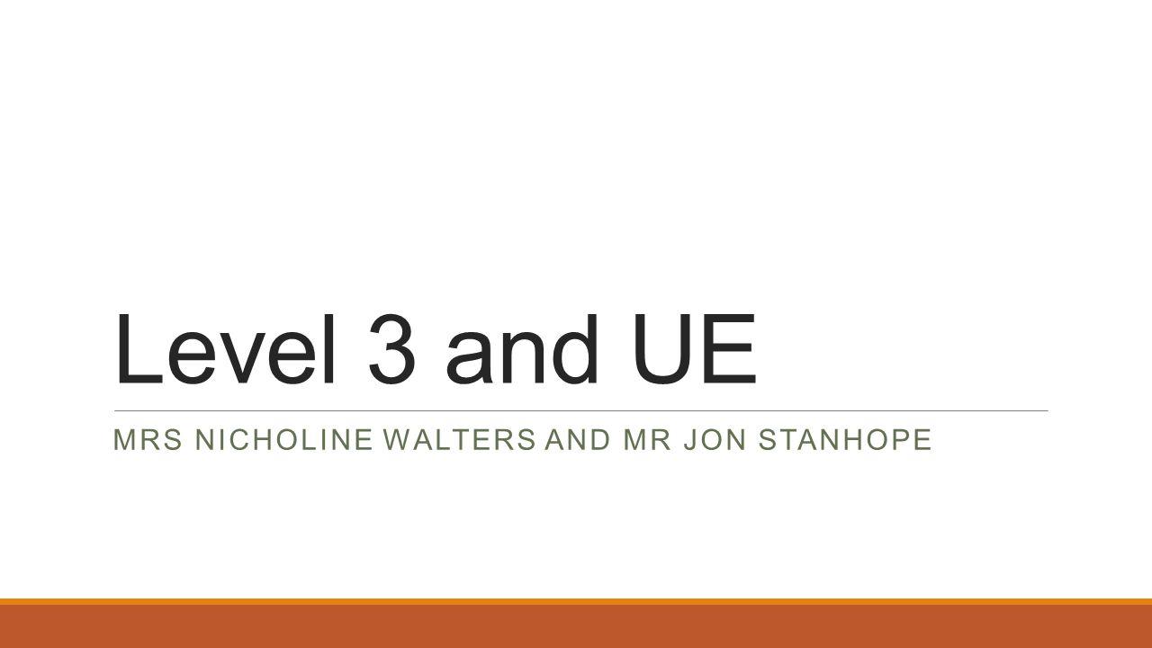 Level 3 and UE MRS NICHOLINE WALTERS AND MR JON STANHOPE