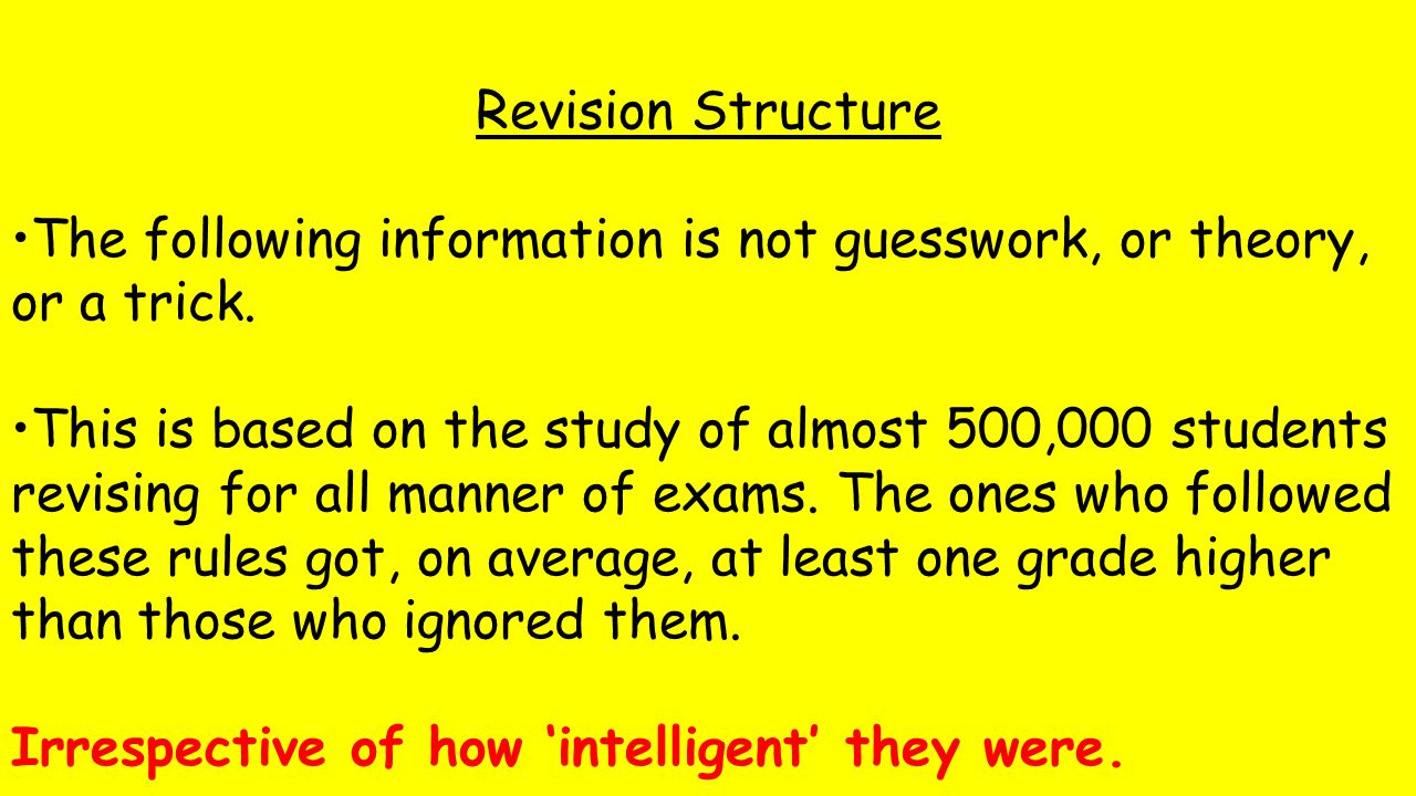 Revision Structure The following information is not guesswork, or theory, or a trick.