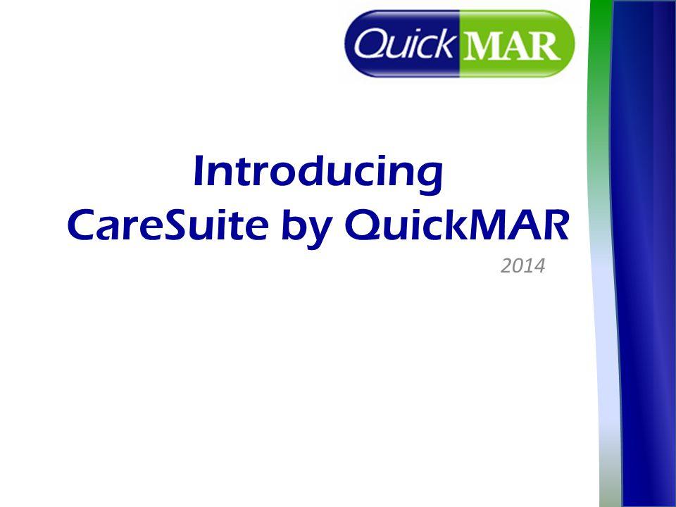 Introducing CareSuite by QuickMAR 2014