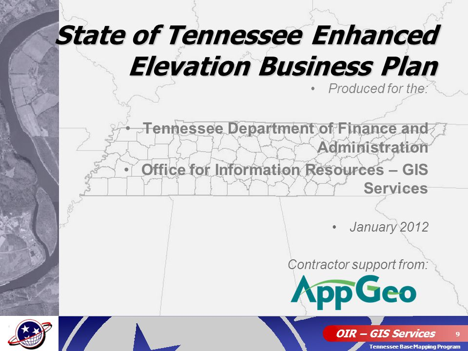 OIR – GIS Services 9 Tennessee Base Mapping Program Produced for the: Tennessee Department of Finance and Administration Office for Information Resour