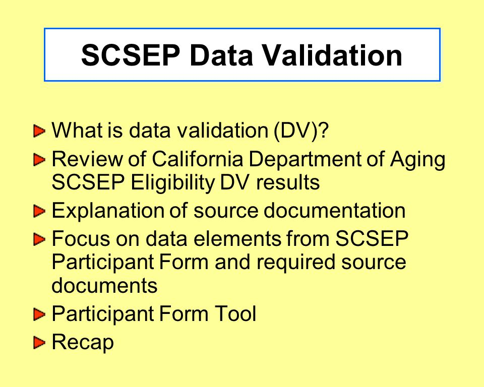 1 Senior Community Service Employment Program (SCSEP) Data Validation Training California Department of Aging January 12, 2010