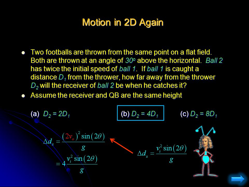 Projectile Motion As you can see, it can become difficult to solve problems that involve motion in both the x and y axis.