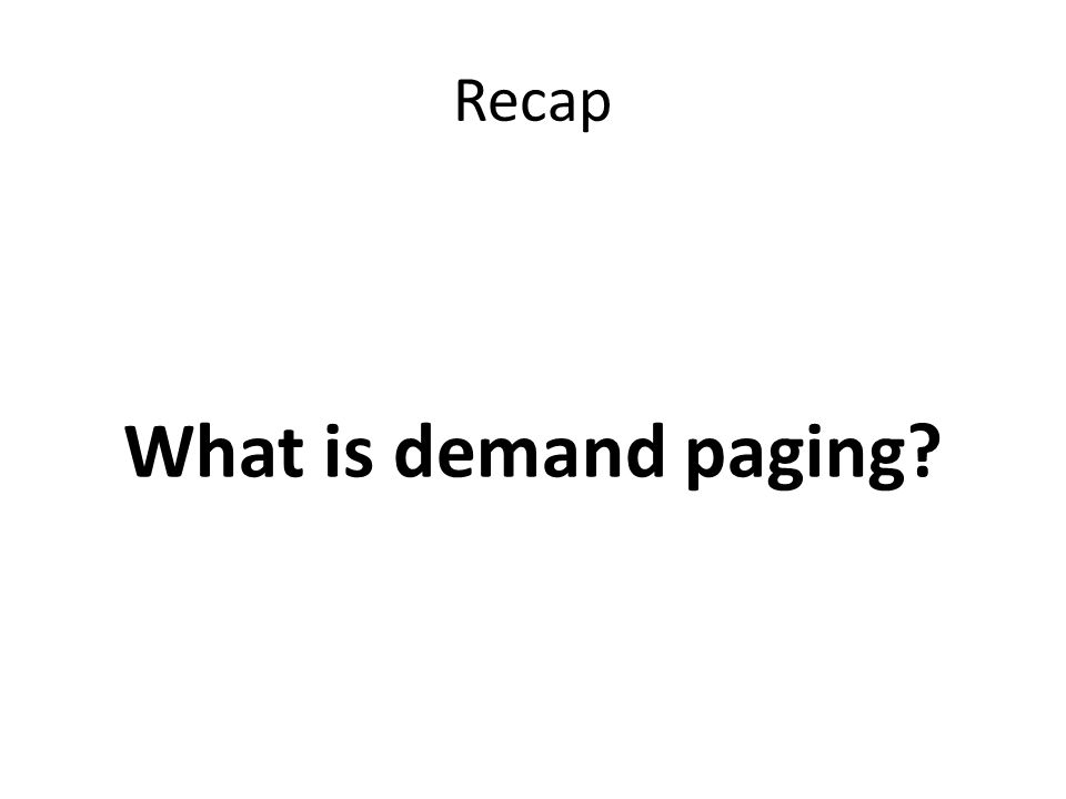 E u:0 Max page table size 4 Invariant: point at oldest page –Page B arrives –Page A arrives –Access page A –Page D arrives –Page C arrives –Page F arrives –Access page D –Page E arrives A u:1 A u:0 D u:1 D u:0 Clock Replacement Illustration F u:0
