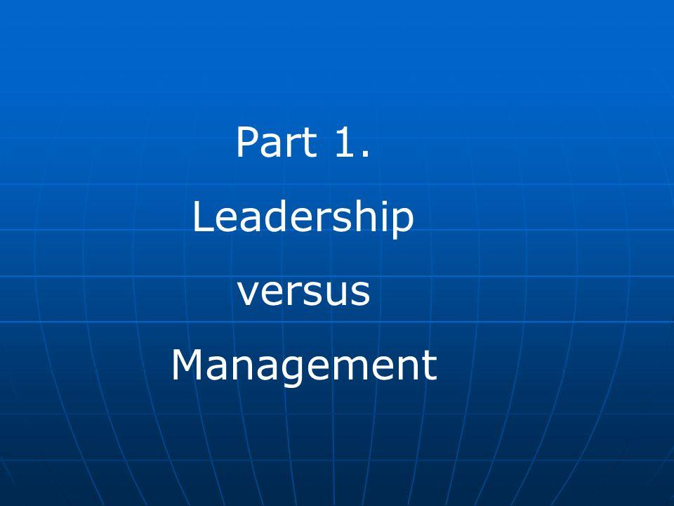 Part 1. Leadership versus Management