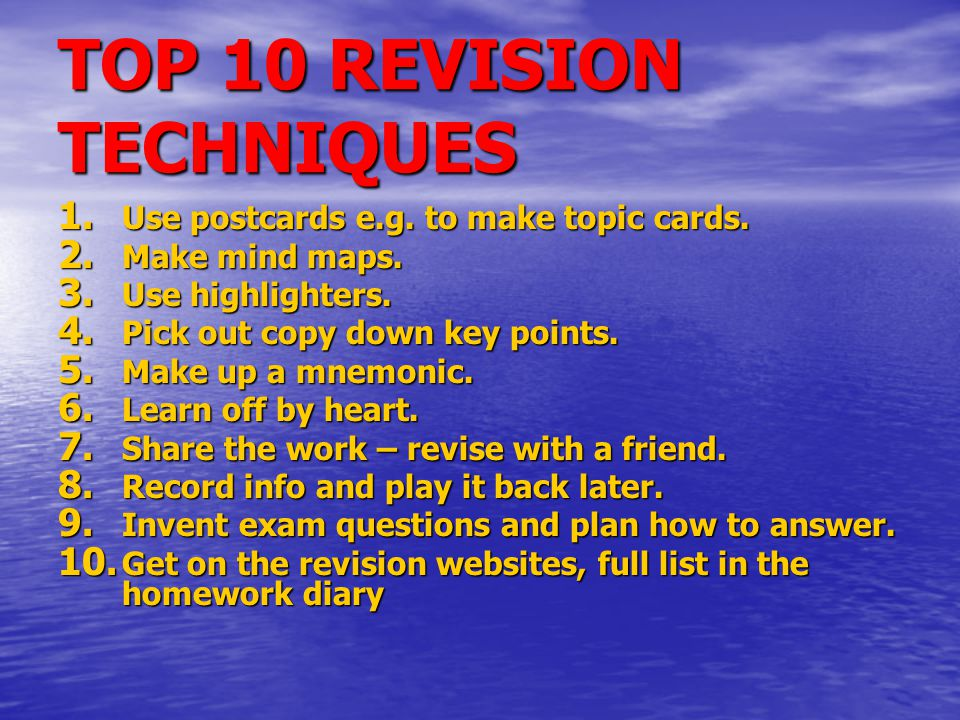 TOP 10 REVISION TECHNIQUES 1. Use postcards e.g. to make topic cards.
