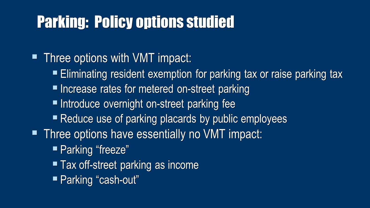 Parking: Eliminate Manhattan resident parking tax exemption  Option: Charge Manhattan residents the same parking tax (18⅜%) as other parkers.
