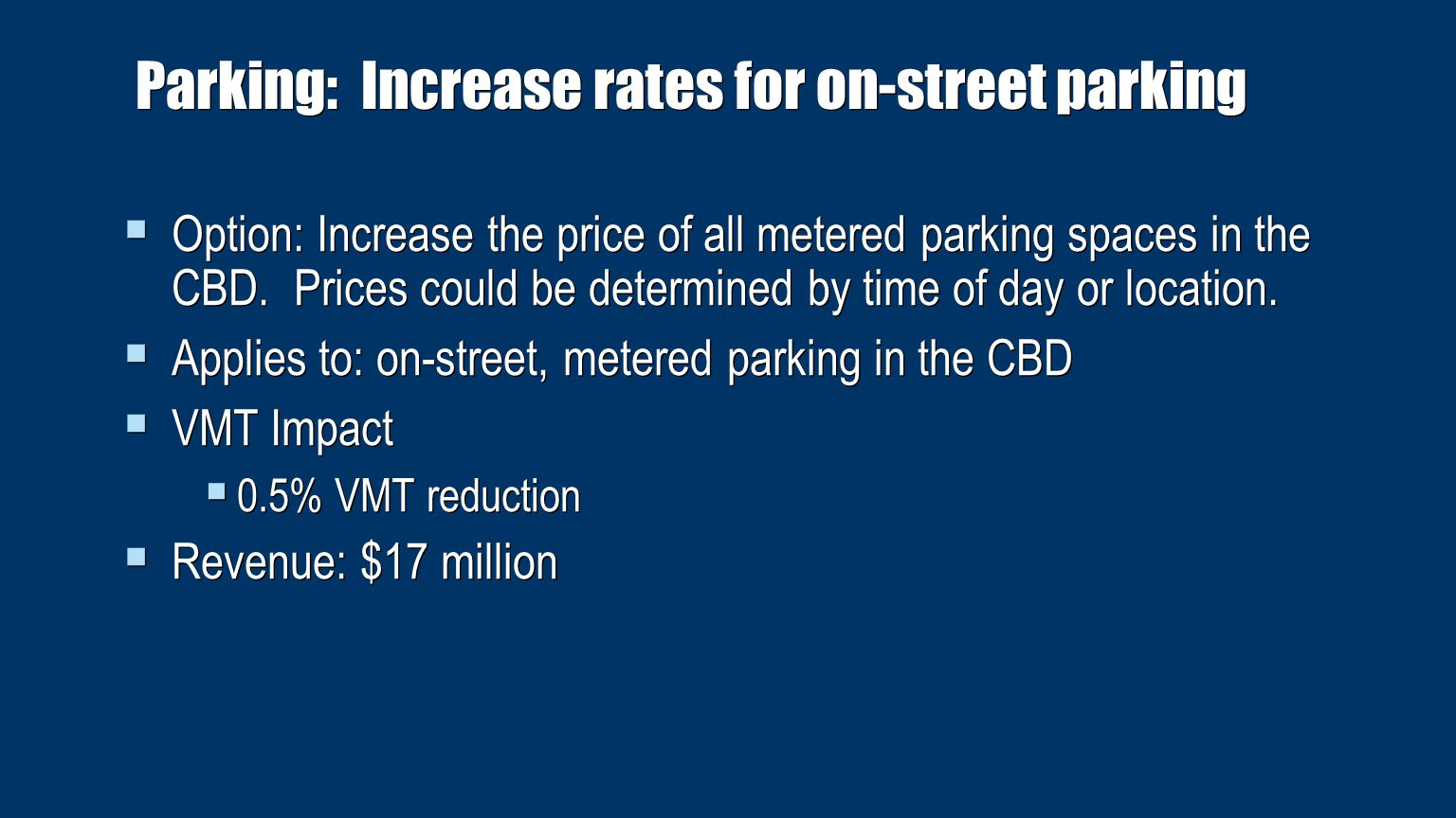 Parking: Introduce overnight on-street parking fee  Option: Implement a $2 fee for overnight on-street parking in the CBD during the week.