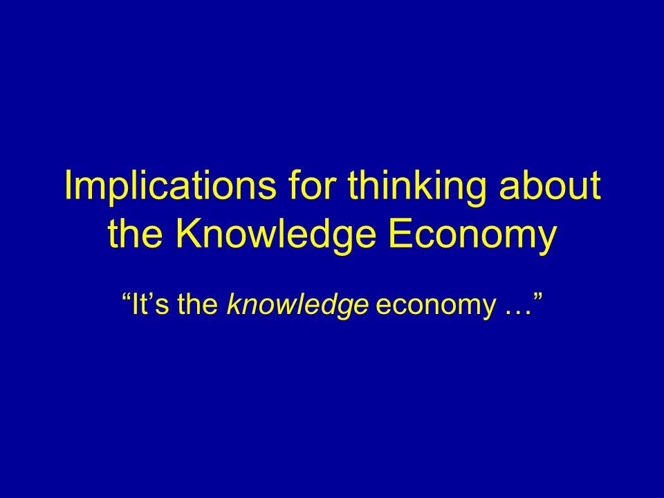 It's the knowledge economy …