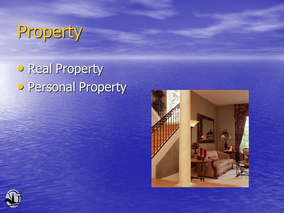 Property Real Property Real Property Personal Property Personal Property