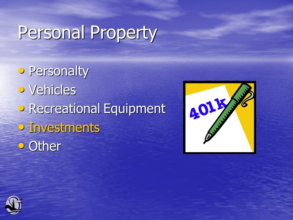 Personal Property Personalty Personalty Vehicles Vehicles Recreational Equipment Recreational Equipment Investments Investments Other Other