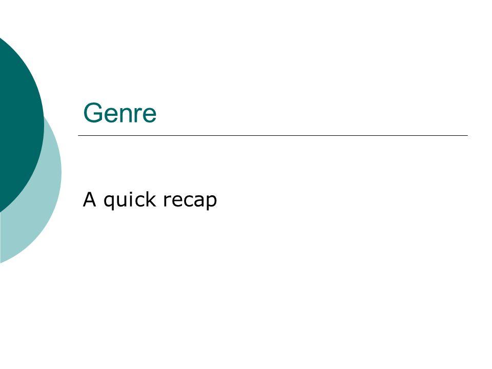 Genre A quick recap