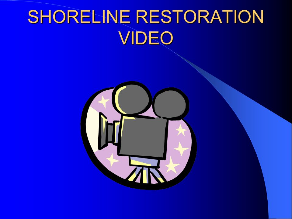 SHORELINE RESTORATION VIDEO