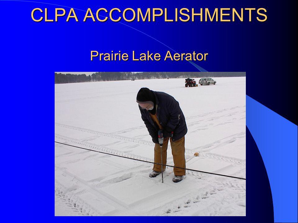 CLPA ACCOMPLISHMENTS Prairie Lake Aerator