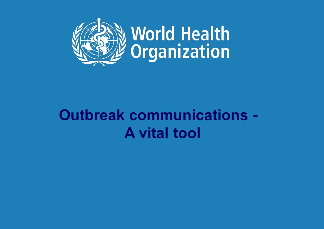 5 |5 | COUNTRY OFFICE FOR Viet Nam Outbreak communications - A vital tool