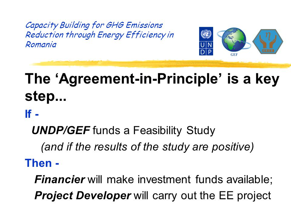 Capacity Building for GHG Emissions Reduction through Energy Efficiency in Romania The 'Agreement-in-Principle' is a key step...