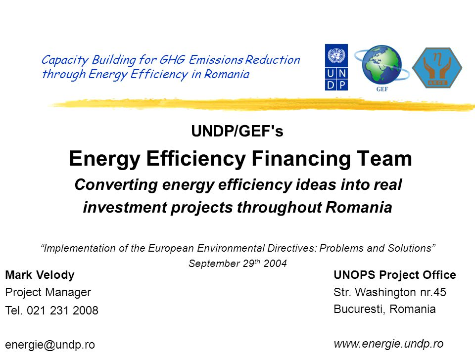 Capacity Building for GHG Emissions Reduction through Energy Efficiency in Romania Mark Velody Project Manager Tel.