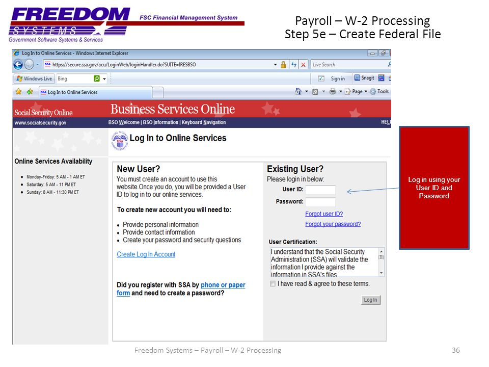 36Freedom Systems – Payroll – W-2 Processing Payroll – W-2 Processing Step 5e – Create Federal File Log in using your User ID and Password