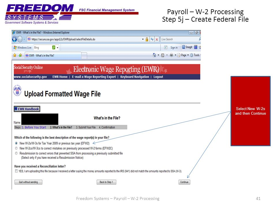 41Freedom Systems – Payroll – W-2 Processing Payroll – W-2 Processing Step 5j – Create Federal File Select New W-2s and then Continue