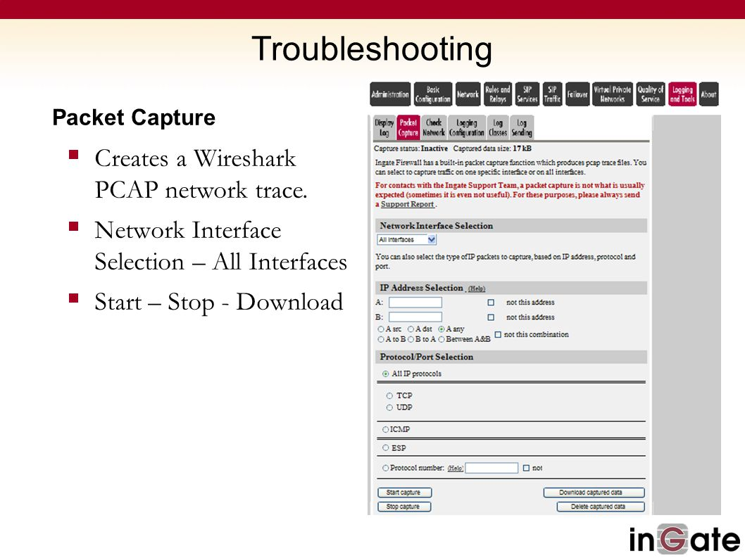 Troubleshooting Packet Capture  Creates a Wireshark PCAP network trace.  Network Interface Selection – All Interfaces  Start – Stop - Download