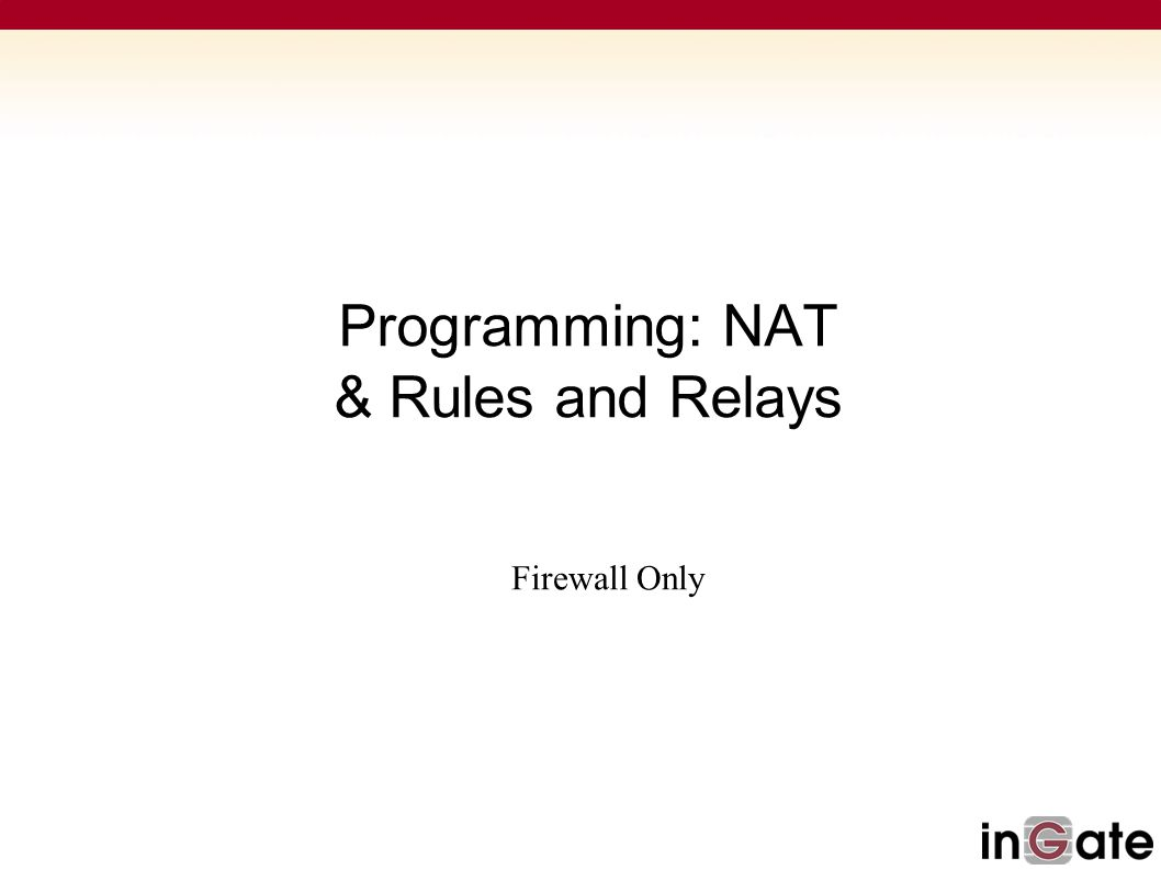 Programming: NAT & Rules and Relays Firewall Only