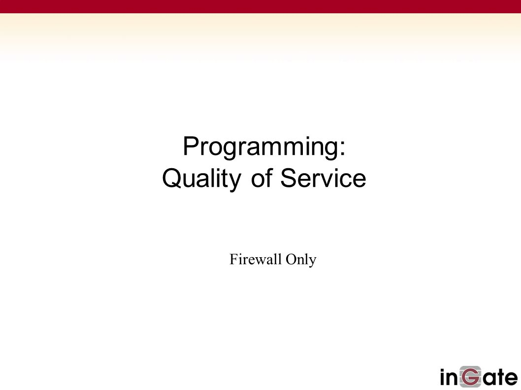 Programming: Quality of Service Firewall Only