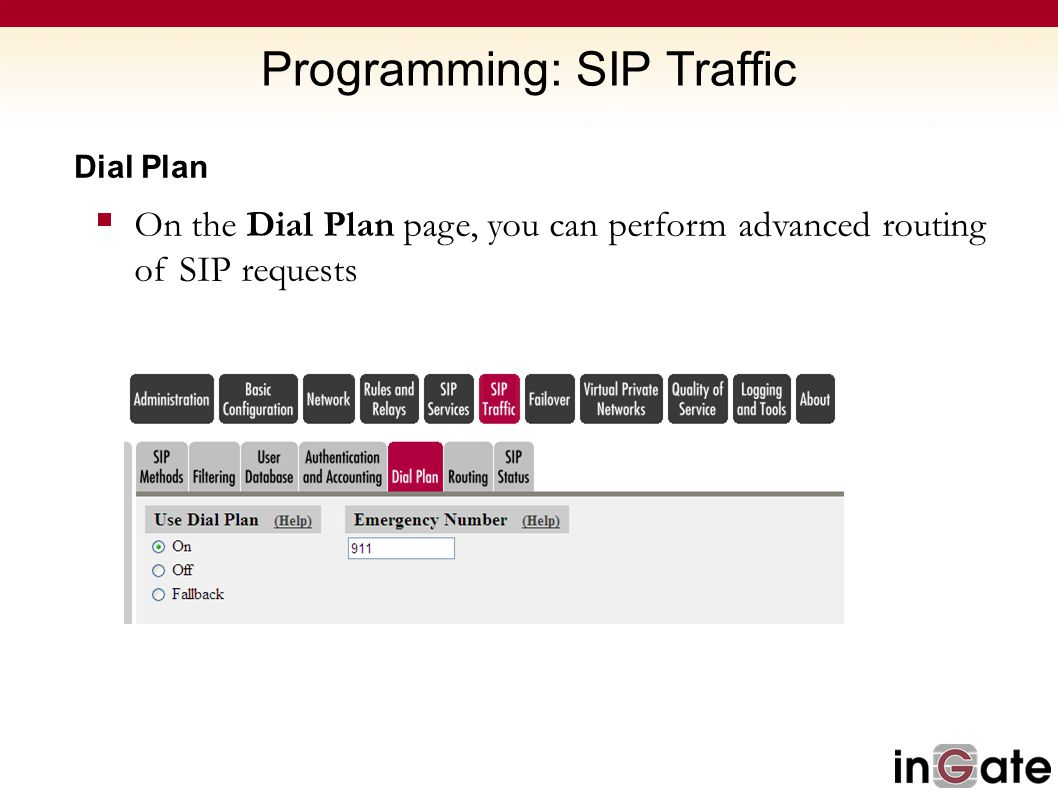 Programming: SIP Traffic Dial Plan  On the Dial Plan page, you can perform advanced routing of SIP requests