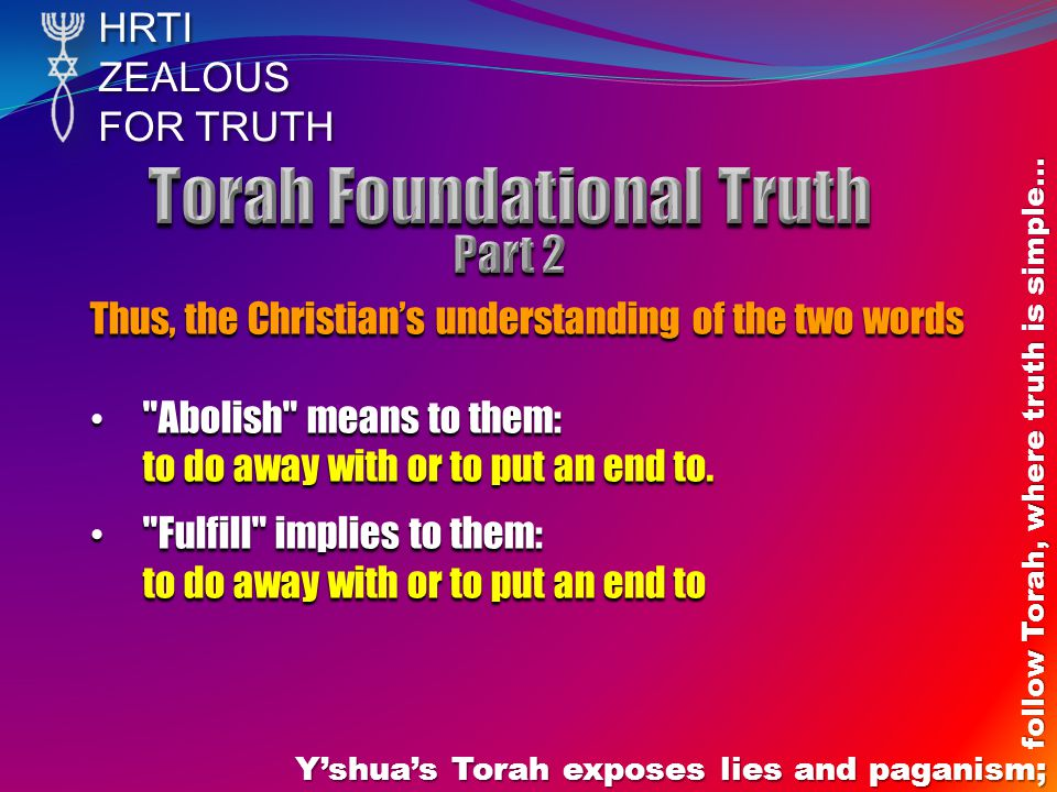 HRTIZEALOUS FOR TRUTH Y'shua's Torah exposes lies and paganism; follow Torah, where truth is simple… Thus, the Christian's understanding of the two wo