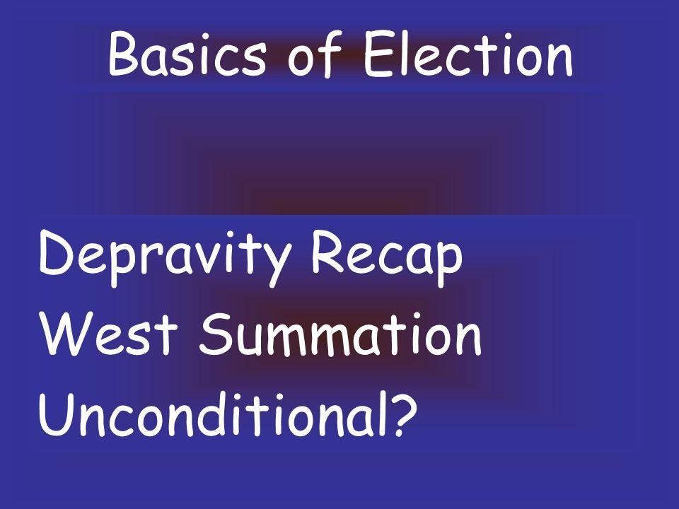 Basics of Election Depravity Recap West Summation Unconditional