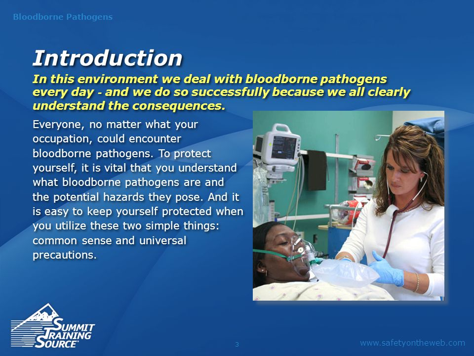 www.safetyontheweb.com Bloodborne Pathogens 4 What bloodborne pathogens are Diseases that could be transmitted Potential exposure routes How to protect yourself and What to do if exposure does occur What bloodborne pathogens are Diseases that could be transmitted Potential exposure routes How to protect yourself and What to do if exposure does occur In this presentation we will discuss: