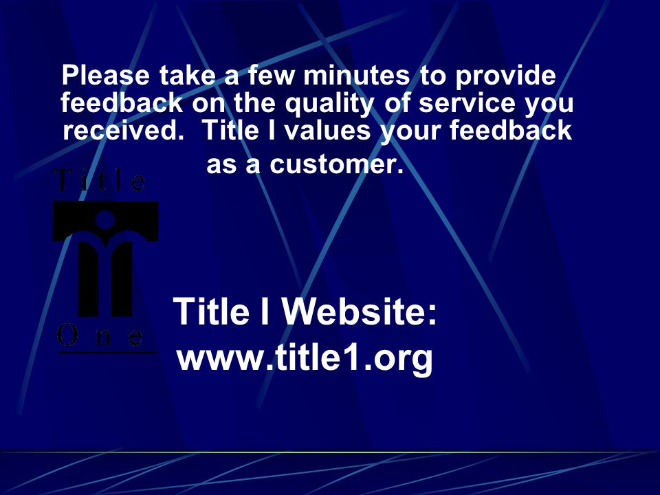 Please take a few minutes to provide feedback on the quality of service you received.
