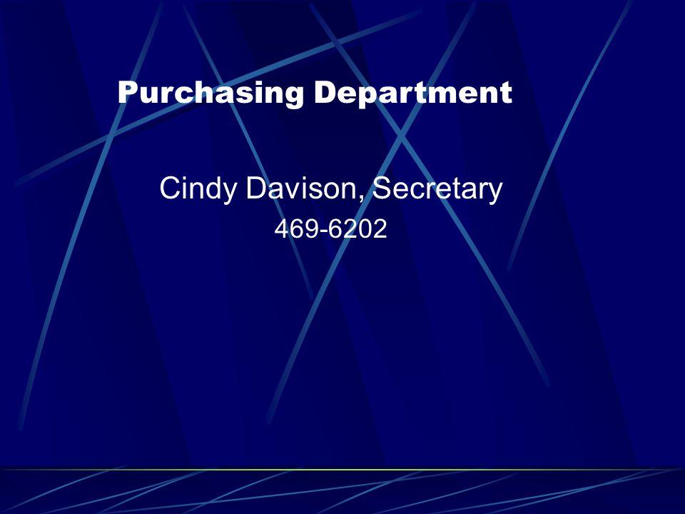 Cindy Davison, Secretary 469-6202 Purchasing Department