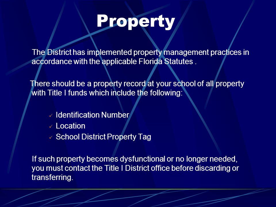 Property The District has implemented property management practices in accordance with the applicable Florida Statutes. There should be a property rec
