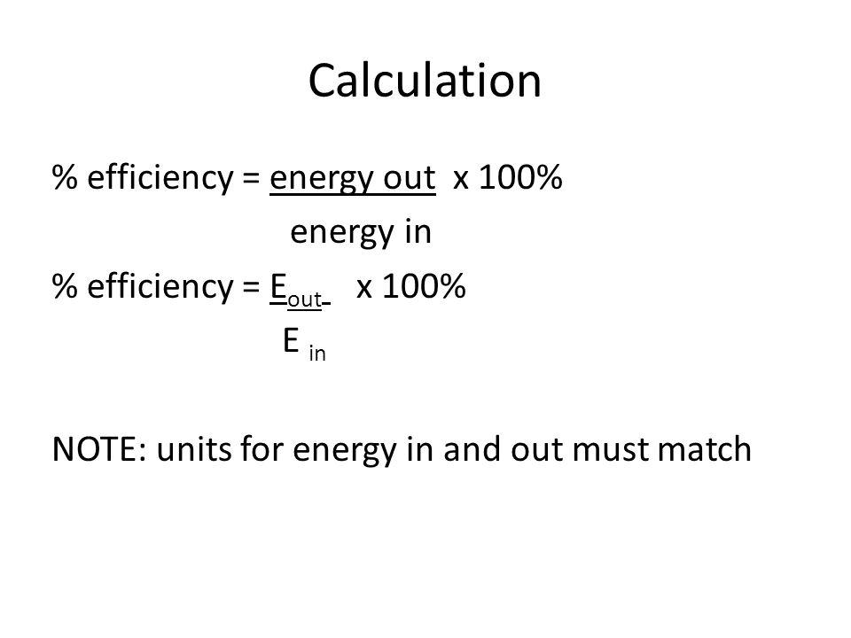 Sample Problem A light uses 230,000J of energy to produce 16,250J of light energy.