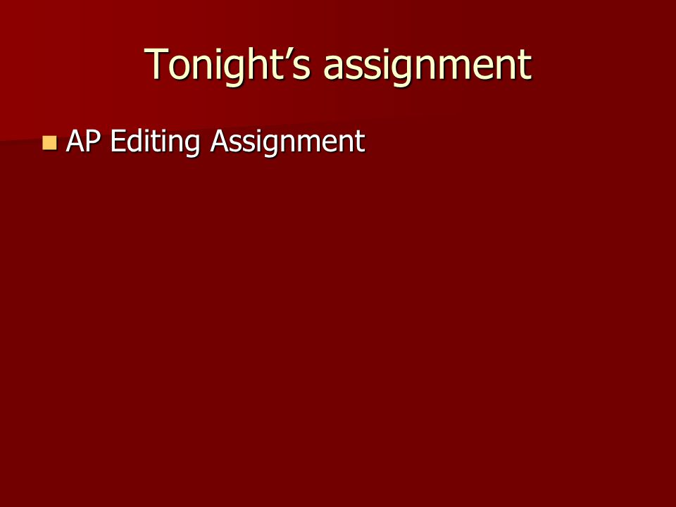 Tonight's assignment AP Editing Assignment AP Editing Assignment