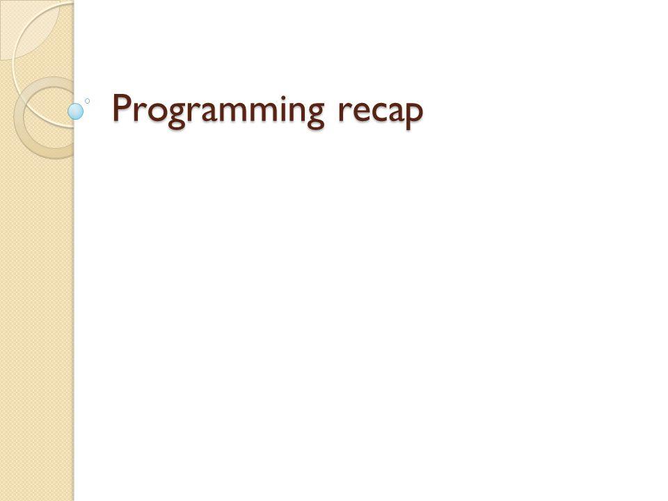 Programming recap