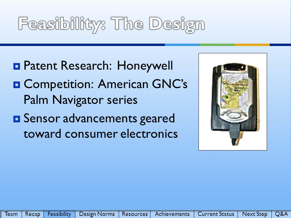  Patent Research: Honeywell  Competition: American GNC's Palm Navigator series  Sensor advancements geared toward consumer electronics
